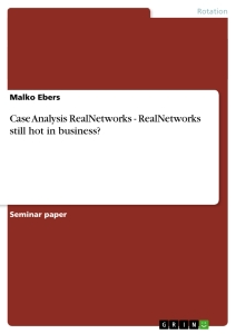 Title: Case Analysis RealNetworks - RealNetworks still hot in business?