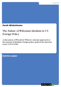Title: The Failure of Wilsonian Idealism in US Foreign Policy