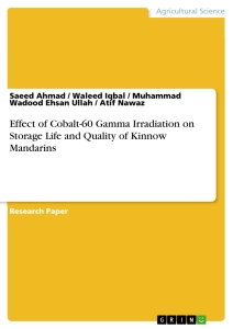 Title: Effect of Cobalt-60 Gamma Irradiation on Storage Life and Quality of Kinnow Mandarins