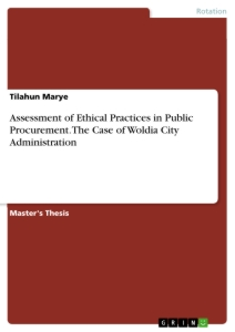 Title: Assessment of Ethical Practices in Public Procurement. The Case of Woldia City Administration