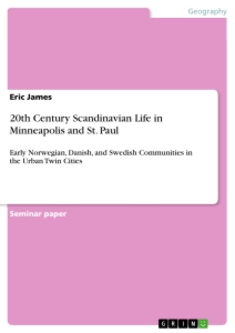 Title: 20th Century Scandinavian Life in Minneapolis and St. Paul