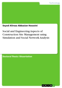 Title: Social and Engineering Aspects of Construction Site Management using Simulation and Social Network Analysis