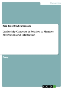 Title: Leadership Concepts in Relation to Member Motivation and Satisfaction