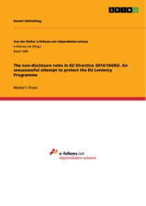 Title: The non-disclosure rules in EU Directive 2014/104/EU. An unsuccessful attempt to protect the EU Leniency Programme