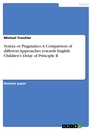 Title: Syntax or Pragmatics: A Comparison of different Approaches towards English Children's Delay of Principle B