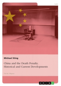 Title: China and the Death Penalty. Historical and Current Developments