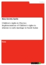 Title: Children's rights in Practice. Implementation of Children's rights in relation to early marriage in South Sudan