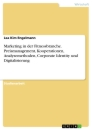 Title: Marketing in der Fitnessbranche. Preismanagement, Kooperationen, Analysemethoden, Corporate Identity und Digitalisierung