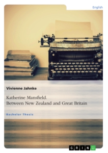 Title: Katherine Mansfield. Between New Zealand and Great Britain