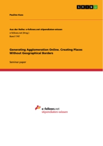 Title: Generating Agglomeration Online. Creating Places Without Geographical Borders