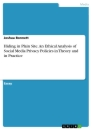 Title: Hiding in Plain Site. An Ethical Analysis of Social Media Privacy Policies in Theory and in Practice