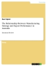 Title: The Relationship Between Manufacturing Strategy and Export Performance in Australia