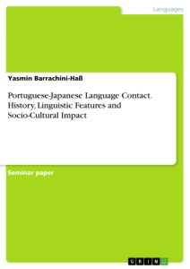 Title: Portuguese-Japanese Language Contact. History, Linguistic Features and Socio-Cultural Impact