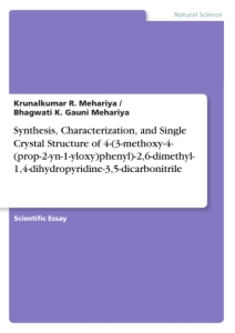 Title: Synthesis, Characterization, and Single Crystal Structure of 4-(3-methoxy-4-(prop-2-yn-1-yloxy)phenyl)-2,6-dimethyl-1,4-dihydropyridine-3,5-dicarbonitrile