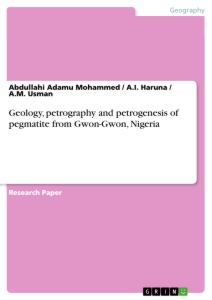 Title: Geology, petrography and petrogenesis of pegmatite from Gwon-Gwon, Nigeria