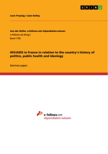 Titel: HIV/AIDS in France in relation to the country's history of politics, public health and ideology