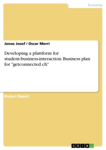 """Title: Developing a plattform for student-business-interaction. Business plan for """"getconnected.ch"""""""