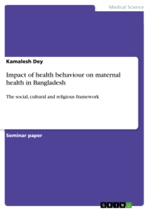 Title: Impact of health behaviour on maternal health in Bangladesh