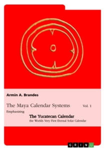 The Maya Calendar Systems Vol  1 | Publish your master's thesis