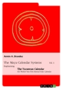 Title: The Maya Calendar Systems Vol. 1