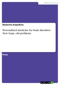Title: Personalized medicine for brain disorders. New hope, old problems
