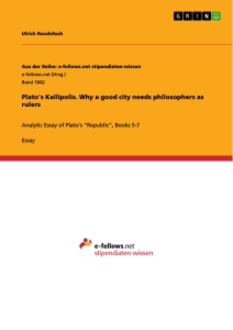 Title: Plato's Kallipolis. Why a good city needs philosophers as rulers