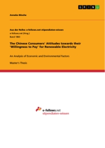 Title: The Chinese Consumers' Attitudes towards their 'Willingness to Pay' for Renewable Electricity