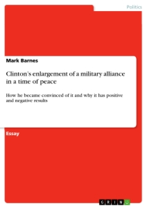 Title: Clinton's enlargement of a military alliance in a time of peace