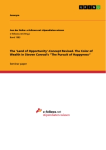"""Titel: The 'Land of Opportunity'-Concept Revised. The Color of Wealth in Steven Conrad's """"The Pursuit of Happyness"""""""