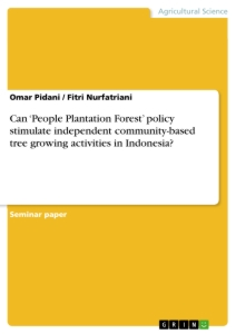 Title: Can 'People Plantation Forest' policy stimulate independent community-based tree growing activities in Indonesia?
