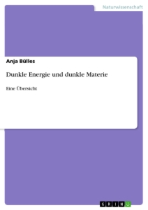 Titel: Dunkle Energie und dunkle Materie