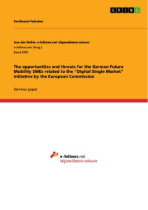 """Title: The opportunities and threats for the German Future Mobility SMEs related to the """"Digital Single Market"""" Initiative by the European Commission"""