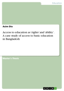 Title: Access to education as 'rights' and 'ability'. A case study of access to basic education in Bangladesh