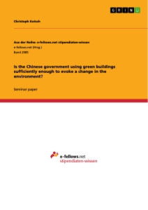 Title: Is the Chinese government using green buildings sufficiently enough to evoke a change in the environment?