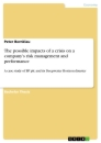 Titel: The possible impacts of a crisis on a company's risk management and performance