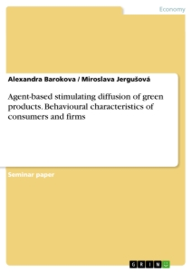 Title: Agent-based stimulating diffusion of green products. Behavioural characteristics of consumers and firms