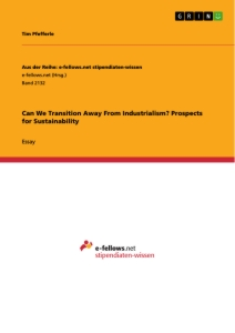 Title: Can We Transition Away From Industrialism? Prospects for Sustainability