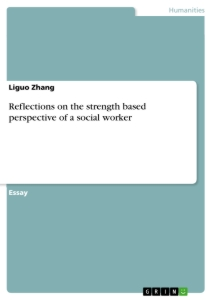 Title: Reflections on the strength based perspective of a social worker