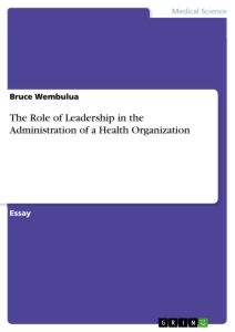 Title: The Role of Leadership in the Administration of a Health Organization