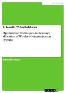 Title: Optimization Techniques in Resource allocation of Wireless Communication Systems