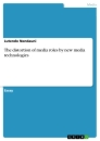 Title: The distortion of media roles by new media technologies