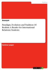 Title: Paradigm, Evolution and Tradition Of Realism. A Reader for International Relations Students