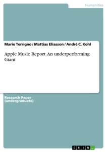Title: Apple Music Report. An underperforming Giant
