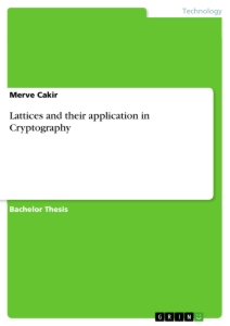 Title: Lattices and their application in Cryptography
