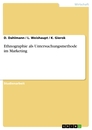 Title: Ethnographie als Untersuchungsmethode im Marketing