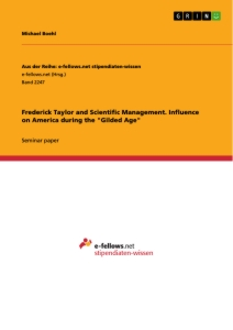 "Title: Frederick Taylor and Scientific Management. Influence on America during the ""Gilded Age"""