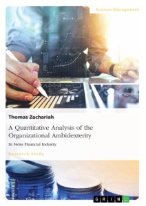 Title: A Quantitative Analysis of the Organizational Ambidexterity in Swiss Financial Industry