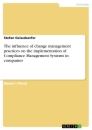 Title: The influence of change management practices on the implementation of Compliance Management Systems in companies