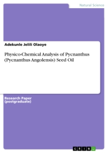 Titre: Physico-Chemical Analysis of Pycnanthus (Pycnanthus Angolensis) Seed Oil