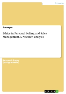 Title: Ethics in Personal Selling and Sales Management. A research analysis